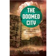 The Doomed City by Strugatsky, Arkady; Strugatsky, Boris; Bromfield, Andrew; Glukhovsky, Dmitry, 9781613749937