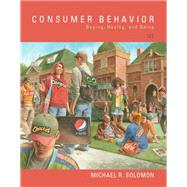 Consumer Behavior Buying, Having, and Being by Solomon, Michael R., 9780134129938