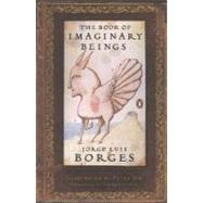 The Book of Imaginary Beings (Classics Deluxe Edition) at Biggerbooks.com