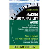 Making Sustainability Work: Best Practices in Managing and Measuring Corporate Social, Environmental, and Economic Impacts by EPSTEIN, MARC J.REJC BUHOVAC, ADRIANA, 9781609949938