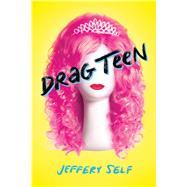 Drag Teen by Self, Jeffery, 9780545829939