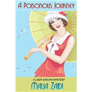 A Poisonous Journey by Zaidi, Malia, 9781631929939