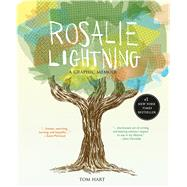Rosalie Lightning A Graphic Memoir by Hart, Tom, 9781250049940