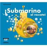 Submarino al rescate! by Copons, Jaume; Julve, Òscar, 9788498259940