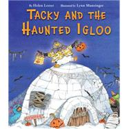 Tacky and the Haunted Igloo by Lester, Helen; Munsinger, Lynn, 9780544339941