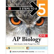 5 Steps to a 5: AP Biology 2018 by Anestis, Mark; Cox, Kellie Ploeger, 9781260009941