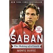 Saban The Making of a Coach by Burke, Monte, 9781476789941