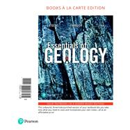 Essentials of Geology, Books a la Carte Edition by Lutgens, Frederick K.; Tarbuck, Edward J.; Tasa, Dennis G., 9780134609942
