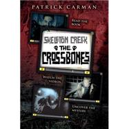 The Skeleton Creek #3: Crossbones by Carman, Patrick, 9780545249942