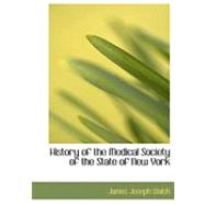 History of the Medical Society of the State of New York by Walsh, James Joseph, 9780554779942