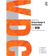 Implementing Virtual Design and Construction using BIM: Current and future practices by Andersson; Lennart, 9781138019942