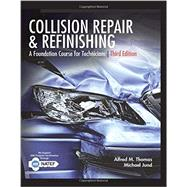 Collision Repair and Refinishing A Foundation Course for Technicians by Thomas, Alfred; Jund, Michael, 9781305949942