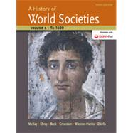 A History of World Societies, Volume 1 to 1600 by McKay, John P.; Buckley Ebrey, Patricia; Beck, Roger B.; Crowston, Clare Haru; Wiesner-Hanks, Merry E.; Davila, Jerry, 9781457659942
