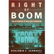 Right of Boom by Schwartz, Benjamin E., 9781468309942