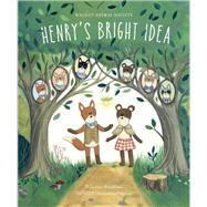 Henry's Bright Idea by Bradshaw, Lauren; Kirwan, Wednesday, 9781937359942