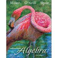 Intermediate Algebra (Hardcover) by Miller, Julie; O'Neill, Molly; Hyde, Nancy, 9780077349943