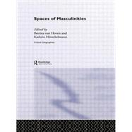 Spaces of Masculinities by H÷rschelmann,Kathrin, 9780415859943