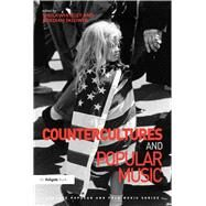Countercultures and Popular Music by Whiteley,Sheila, 9781138249943