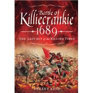 Battle of Killiecrankie 1689 by Reid, Stuart, 9781526709943