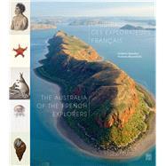 L'Australie Des Explorateurs Francais / The Australia of the French Explorers by Mouchet, Frédéric; Bloomfield, Noelene, 9782757209943
