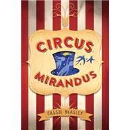 Circus Mirandus by Beasley, Cassie, 9780525429944