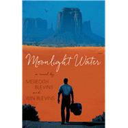 Moonlight Water by Blevins, Win; Blevins, Meredith, 9780765319944