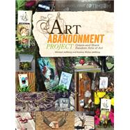 The Art Abandonment Project: Create and Share Random Acts of Art by Demeng, Michael; Demeng, Andrea Matus, 9781440329944