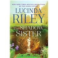 The Shadow Sister A Novel by Riley, Lucinda, 9781476759944