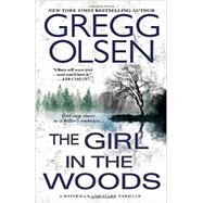 The Girl in the Woods by Olsen, Gregg, 9780786029945