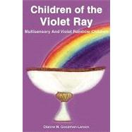 Children of the Violet Ray by Goodman-Larson, Dianne M., 9781425709945