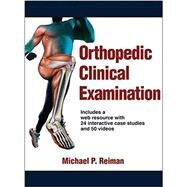 Orthopedic Clinical Examination by Reiman, Michael P., 9781450459945