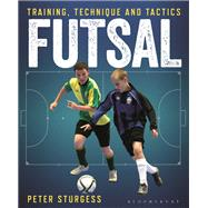 Futsal Training, Technique and Tactics by Sturgess, Peter, 9781472929945