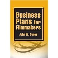 Business Plans for Filmmakers by Cones, John W., 9780809329946