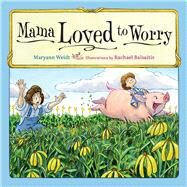 Mama Loved to Worry by Weidt, Maryann; Balsaitis, Rachael, 9780873519946