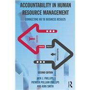 Accountability in Human Resource Management: Connecting HR to Business Results by Phillips; Jack J., 9781138909946
