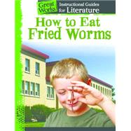 How to Eat Fried Worms by Pearce, Tracy, 9781480769946