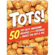 Tots! by Whalen, Dan, 9780761189947