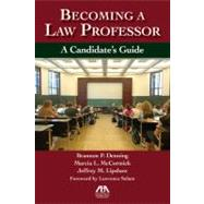 Becoming a Law Professor: A Candidate's Guide by Denning, Brannon P.; McCormick, Marcia L.; Lipshaw, Jeffrey M.; Solum, Lawrence, 9781604429947