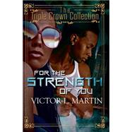 For the Strength of You by Martin, Victor L., 9781622869947