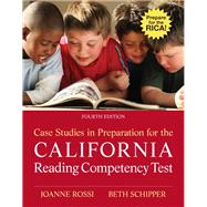 Case Studies in Preparation for the California Reading Competency Test by Rossi, Joanne C.; Schipper, Beth E., 9780132599948