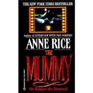 The Mummy or Ramses the Damned by RICE, ANNE, 9780345369949