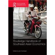 Routledge Handbook of Southeast Asian Economics by Coxhead; Ian, 9780415659949