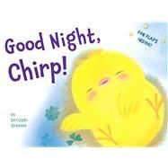 Good Night, Chirp! by Iriyama, Satoshi; Michalak, Jamie (ADP), 9780544359949