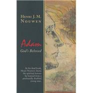 Adam : God's Beloved by Nouwen, Henri J. M., 9781570759949