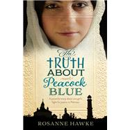 The Truth About Peacock Blue by Hawke, Rosanne, 9781743319949