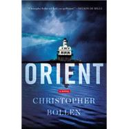Orient by Bollen, Christopher, 9780062329950
