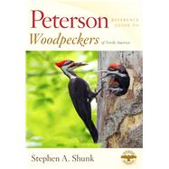 Peterson Reference Guide to Woodpeckers of North America by Shunk, Stephen A., 9780618739950