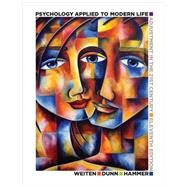 Psychology Applied to Modern Life by Weiten, 9781285459950
