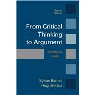 From Critical Thinking to Argument by Barnet, Sylvan; Bedau, Hugo, 9781457649950