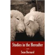 Studies in the Hereafter by Bernard, Sean, 9781597099950